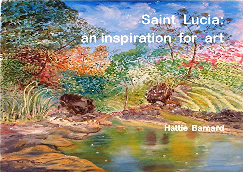 Saint Lucia: An inspiration for art